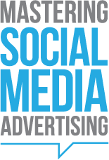 Mastering Social Media Advertising