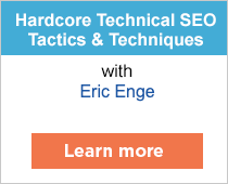 Hardcore Technical SEO Tactics & Techniques workshop with Eric Enge