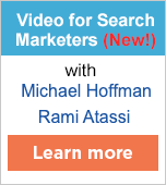 Video for Search Marketers workshop with Michael Hoffman and Rami Atassi